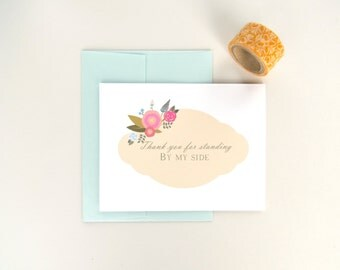 Bridesmaid Thank You Card Standing By My Side For Maid of Honor Flower Girl or any Wedding Party Member
