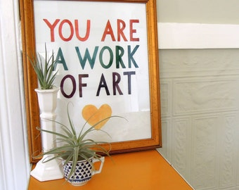 You Are a Work of Art print