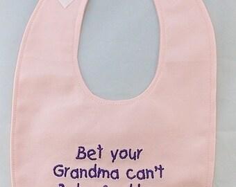 Bet your Grandma cant Bake Cookies like MINE -Girls  Small Baby Bib - Newborn - FREE Shipping