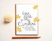 You are my sunshine card. Nursery Rhyme card. Anytime Greeting. Yellow Flowers Happy Card. SC266