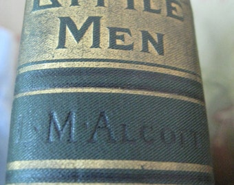 Little Men: Life at Plumfield with Jo's Boys  by Louisa M. Alcott, with illustrations Antique Edition 1910