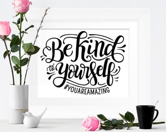 Art print  - Be kind to yourself