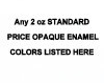 STANDARD GROUP 1 COLORS  Price Level any 2 ounce jar Enamel Thompson enamels vitreous 2000 Series Transparent or 1000 Series Opaque
