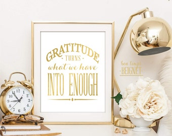 "Gratitude Turns What We Have into Enough - INSTANT DOWNLOAD -8x10"" - Inspirational Quote Grateful Acceptance"