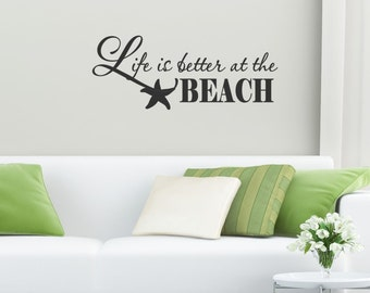 Life is Better at the Beach Vinyl Decal - Beach Vinyl Saying, Beach Vinyl Wall Decal, Beach Wall Quote, Wall Lettering, Vinyl Company, 25x10