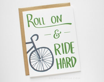Encouragement Card - Card for Friend - Roll On and Ride Hard - Cycling Card