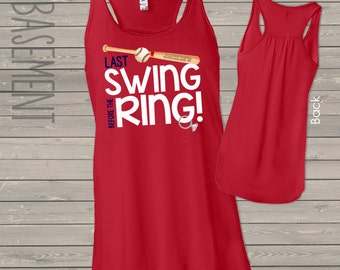 bachelorette party shirts - last swing before the ring, last at bat, etc flowy bella tank