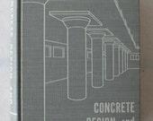 vintage textbook, Concrete Design and Construction, 1943, from Diz Has Neat Stuff