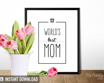 "Mother's Day Print - ""World's Best Mom"" - PRINTABLE 8x10 Sign / Print - Home Decor - Wall Art - INSTANT DOWNLOAD - Digital File"