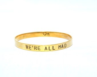 We're All Mad bangle by Heart Majestic///Special Price 8/24-9/1 2015