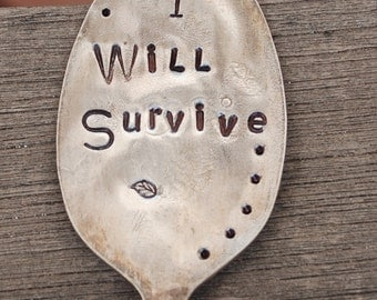 I Will SURVIVE  stamped SPOON Garden Marker Art Sign vintage silver plate