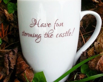 Have Fun Storming The Castle Mug, Large 14 oz  Cappuccino Cup,  Antique Castle image, Pop Culture, Movie Quote, Book Quote, Ready to Ship