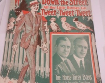When My Sugar Walks Down the Street All the Little Birds Go Tweet-Tweet-Tweet The Hotsy Totsy Boys Vintage Sheet Music