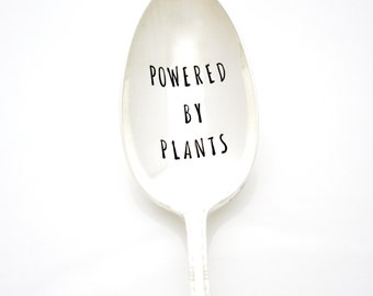 Powered By Plants. Hand stamped serving spoon for healthy living. Stamped silverware by Milk & Honey ®