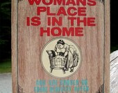 Vintage Sexist Table Hot Pad- A Woman's Place Is In The Home - Cork Back Trivet Pot Holder - Hot Plaque Wall Decor