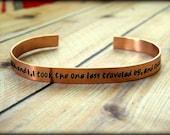 The Road Not Taken Poem, Robert Frost Hand Stamped Copper Cuff Bracelet