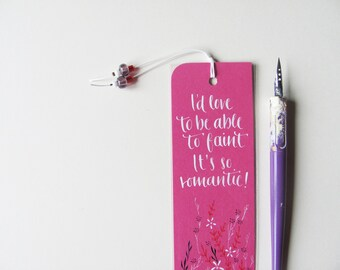 "Anne of green gables fuchsia bookmark with quote in handwritten calligraphy. ""I'd love to be able to faint"""