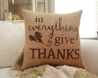 Burlap Pillow - Fall Pillow / In Everything, Give Thanks / Autumn Decor