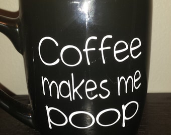 Coffee Makes Me Poop Funny Coffee Cup Mug Christmas Holiday Birthday Travel