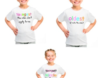 oldest, middle, youngest child shirts, siblings shirts, sister or brother