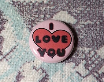 I Love You Pinback Button or Magnet