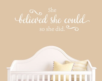 She Believed She Could So She Did Wall Decal - Nursery Wall Decals - Girls Bedroom Decor - Office Decor - Inspirational Quotes - Decals