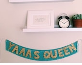 Yaaas Queen, Yaaas Kween, Yas Queen, or Yas Kween Glittering Fringe Banner | broad city banner, wall hanging, glitter letters, party banner