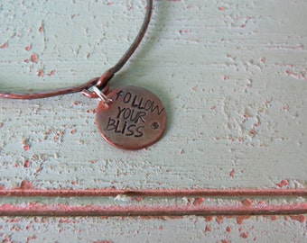 Follow Your Bliss Hand Stamped Copper Bangle Bracelet Inspirational Bangle