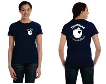 Teacher Appreciation Tshirt - Teaching is a work of Heart