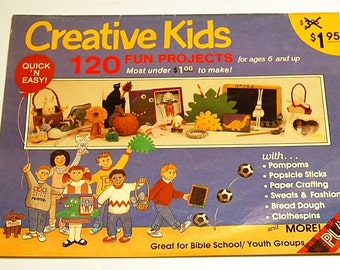LAST CHANCE SALE - Creative Kids - 120 Fun Projects for Kids - Kids Crafts Projects