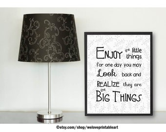 Enjoy the Little Things Black and White Quote Print, Inspirational Quote, Printable Quote Poster, Wall Quote Framed Quote Printable Wall Art