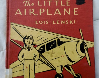 1959 The Little Airplane - Vintage Hardcover Children's Book - By Lois Lenski - Henry Walck, INC.