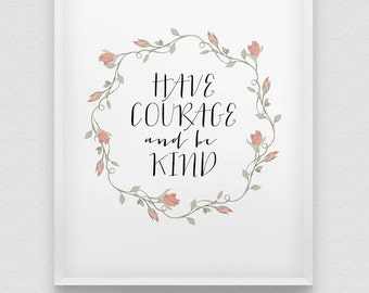 have courage and be kind print // inspirational print // pastel colours home decor // shabby chic wall decor // be kind print // be brave