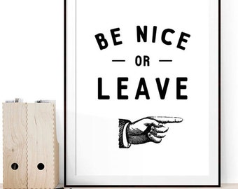 be nice or leave print // black and white home decor print // office decor poster // typographic office decor // retro style print //be nice