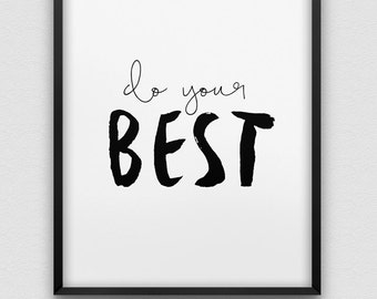 printable 'do your best' inspirational wall art // instant download workspace print // black and white home decor // office wall decor print