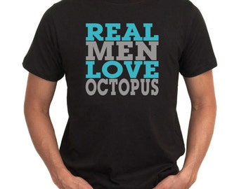 Real Men Love Octopus T-Shirt