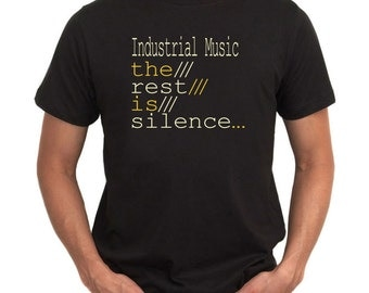 Industrial Music The Rest Is Silence  T-Shirt