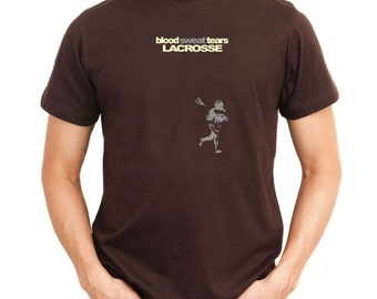 Blood, Sweat, Tears  Lacrosse T-Shirt
