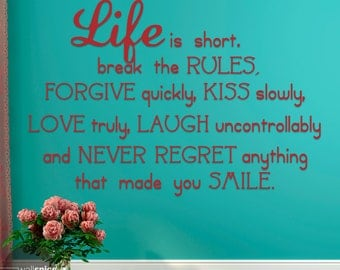 Life Is Short Break The Rules Forgive Quickly Kiss Slowly Love Truly Laugh Uncontrollably Vinyl Wall Decal Sticker