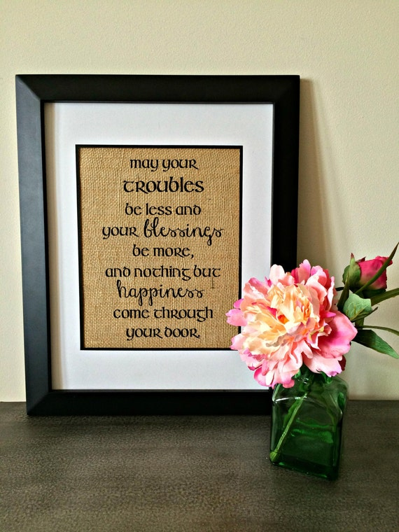 Irish Blessing Burlap Print May Troubles Be Less Blessing Be