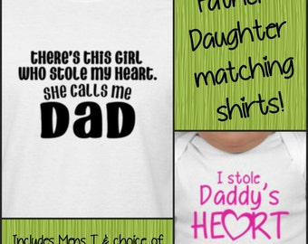 There was this girl who stole my heart, she calls me DAD / I stole daddy's heart Shirt Set Father/Daughter t-shirts onesie