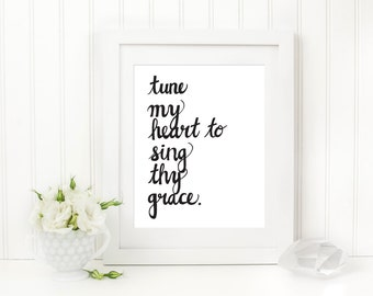 Tune My Heart To Sing Thy Grace, Come Thou Fount Art Print, Hymn Print, Hand Lettered