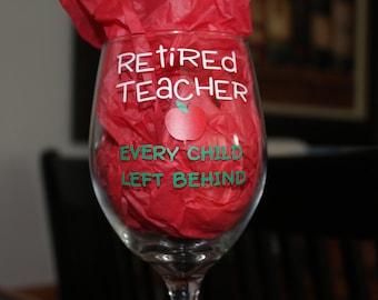 Retired Teacher Wine Glass