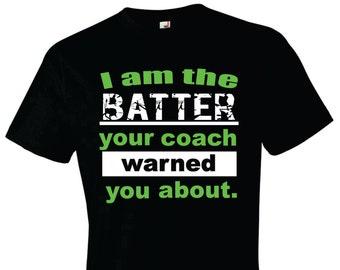 Baseball Shirt, Softball Shirt, I am the Batter