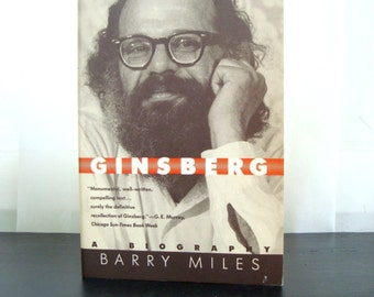 Ginsberg, A Biography of Allen Ginsberg, Beat Poet, by Barry Miles