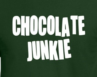 Chocolate Junkie T Shirt, Tee, Chocolate Drug Food Candy Addicted Brother Friend,Gift, Love, Eco Friendly Ink, Digital Printing, S-3XL, DTG