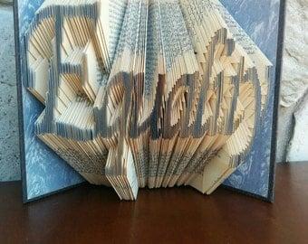 Equality - Folded Book Art - Fully Customizable, HRC, LGBT, equal, gay wedding, unity, pride