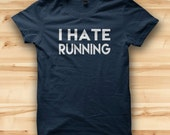 I Hate Running  Mens T shirt  Festival Clothing  Mens Funny Tshirts  Running Shirt  Workout Clothes
