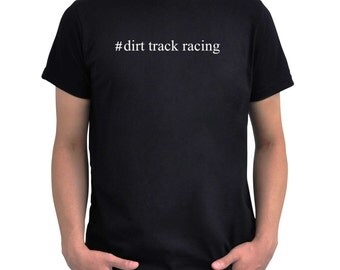 Hashtag Dirt Track Racing  T-Shirt