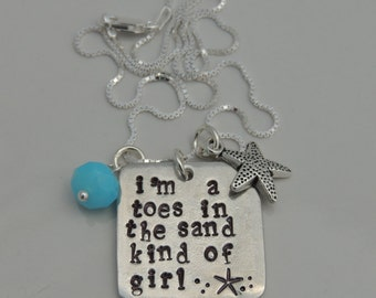 I'm a toes in the sand kind of girl - Hand Stamped Pendant Necklace